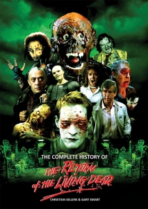 The Complete History Of The Return Of The Living Dead - Interview/Review