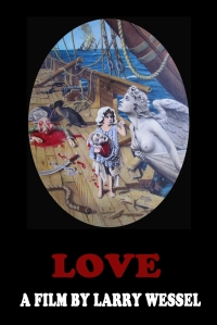 LOVE A Film by Larry Wessel poster